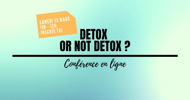 Conférence Detox Samedi 13 mars 2021